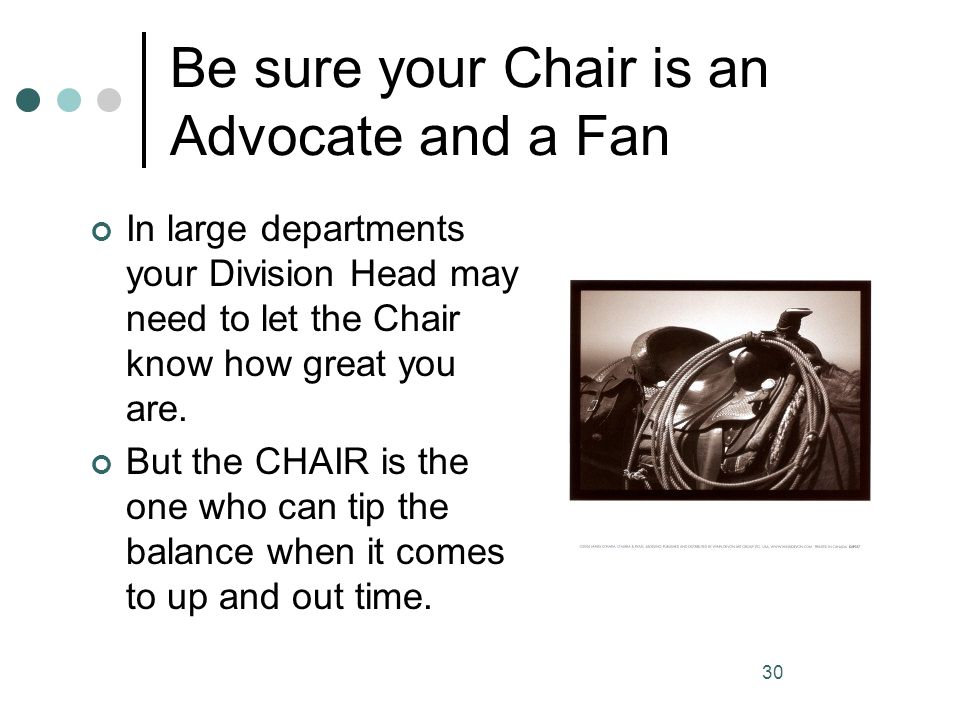 Be sure your Chair is an Advocate and a Fan