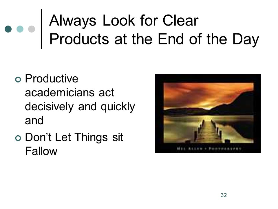 Always Look for Clear Products at the End of the Day