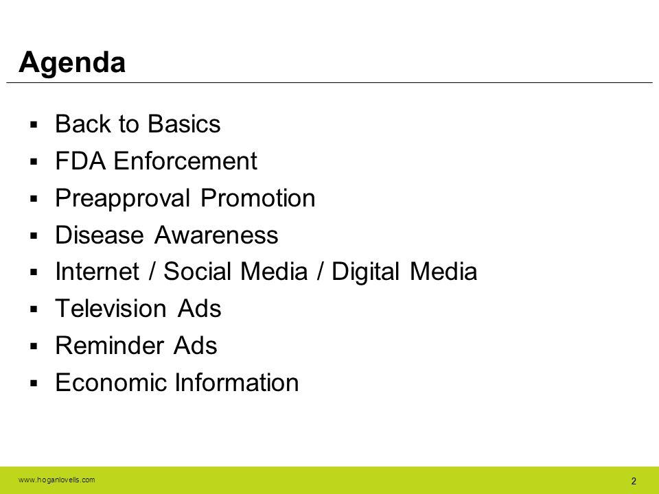 Agenda Back to Basics FDA Enforcement Preapproval Promotion