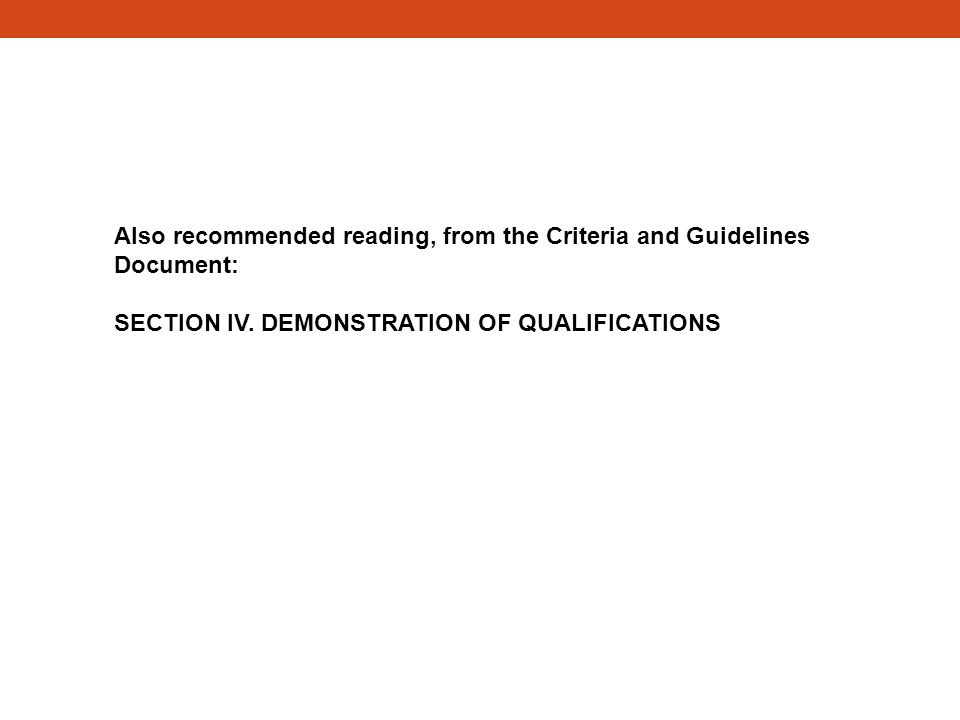 Also recommended reading, from the Criteria and Guidelines Document: