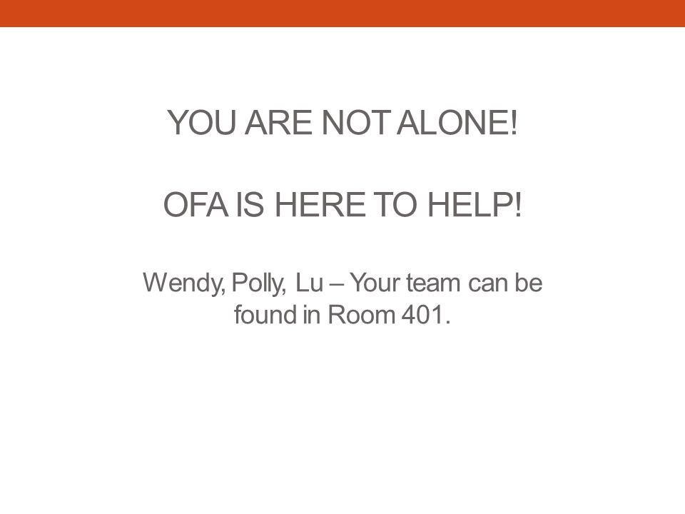 YOU ARE NOT ALONE. OFA IS HERE TO HELP