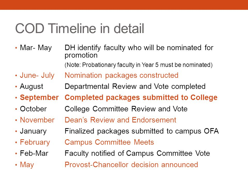 COD Timeline in detail Mar- May DH identify faculty who will be nominated for promotion. (Note: Probationary faculty in Year 5 must be nominated)