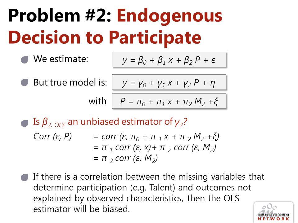 Problem #2: Endogenous Decision to Participate