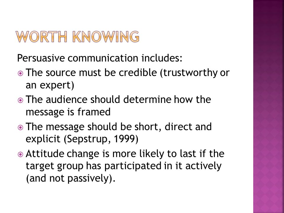 Worth knowing Persuasive communication includes: