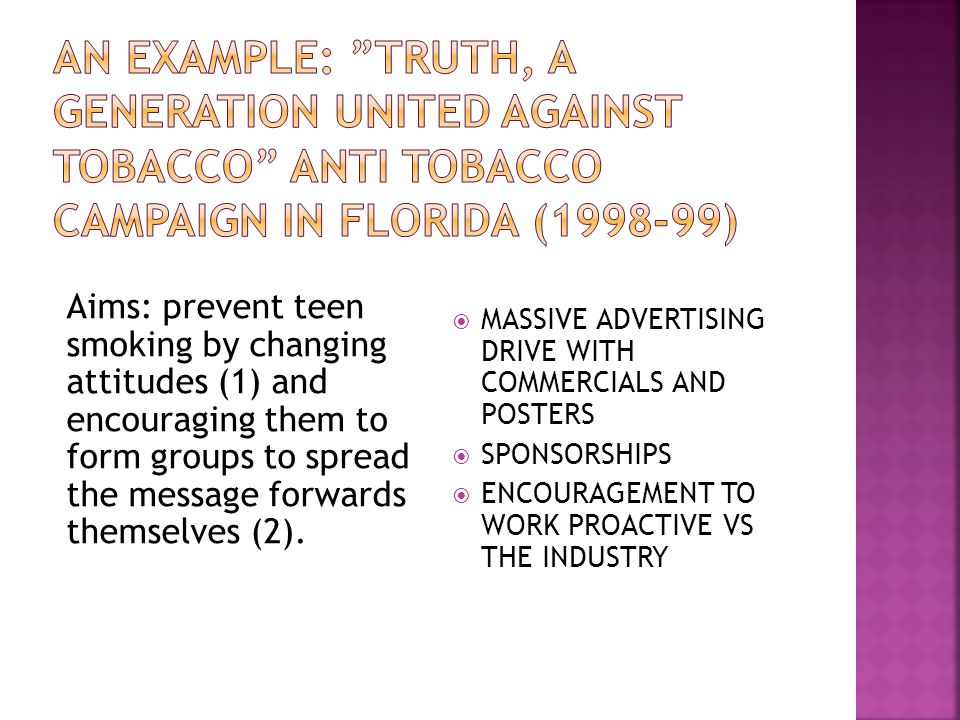 An example: TRUTH, A GENERATION UNITED AGAINST TOBACCO anti tobacco campaign in florida (1998-99)