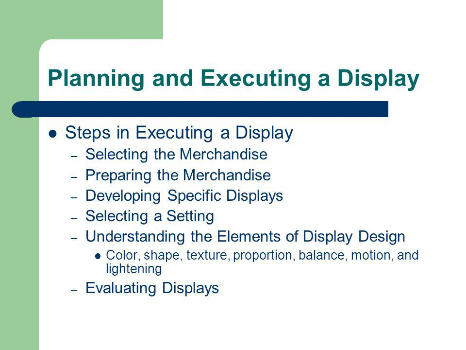 Planning and Executing a Display
