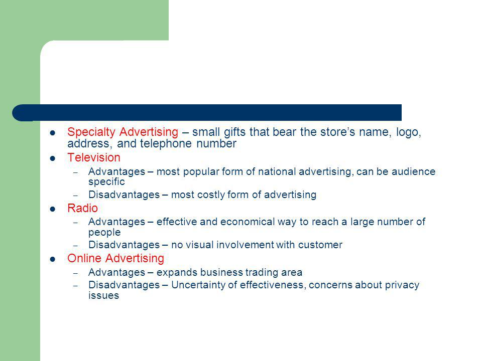 Specialty Advertising – small gifts that bear the store's name, logo, address, and telephone number