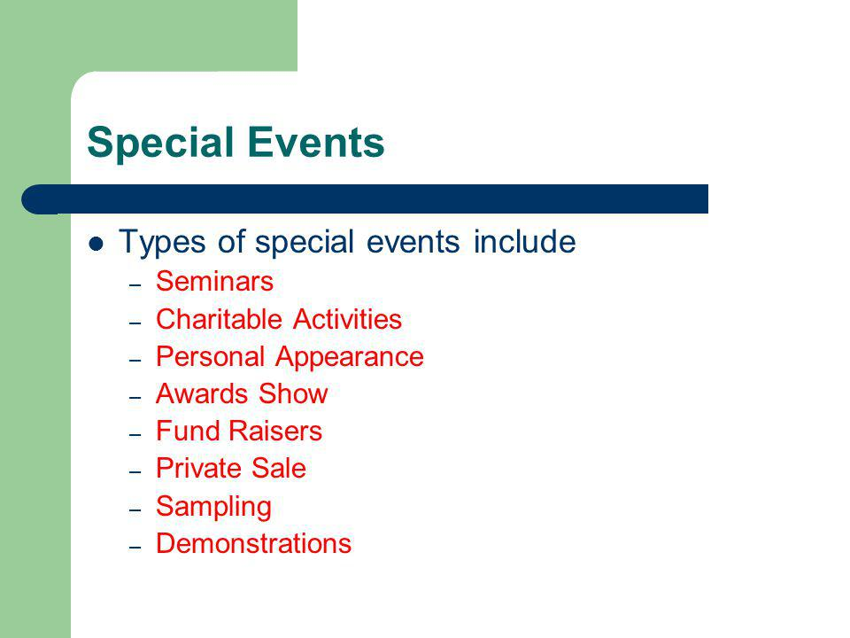 Special Events Types of special events include Seminars