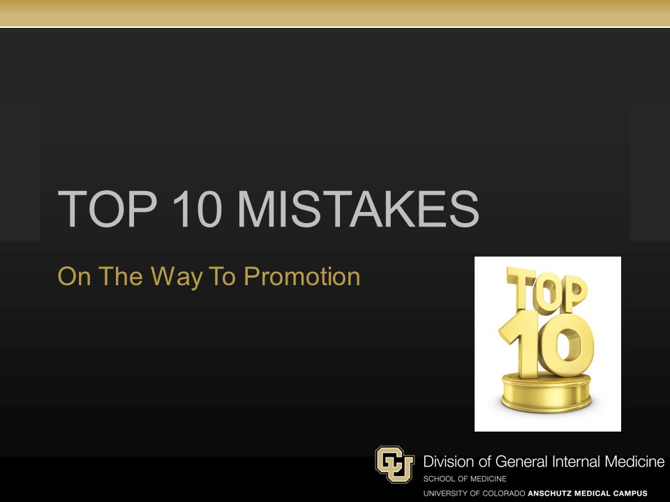 Top 10 Mistakes On The Way To Promotion