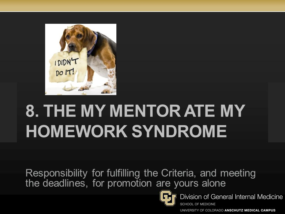 8. The my mentor ate my homework syndrome
