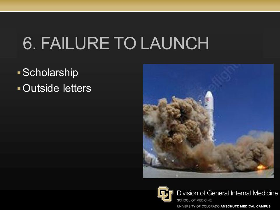 6. Failure to launch Scholarship Outside letters