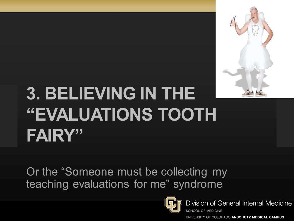 3. Believing in the Evaluations Tooth Fairy