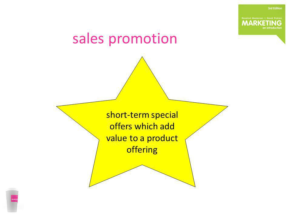 short-term special offers which add value to a product offering
