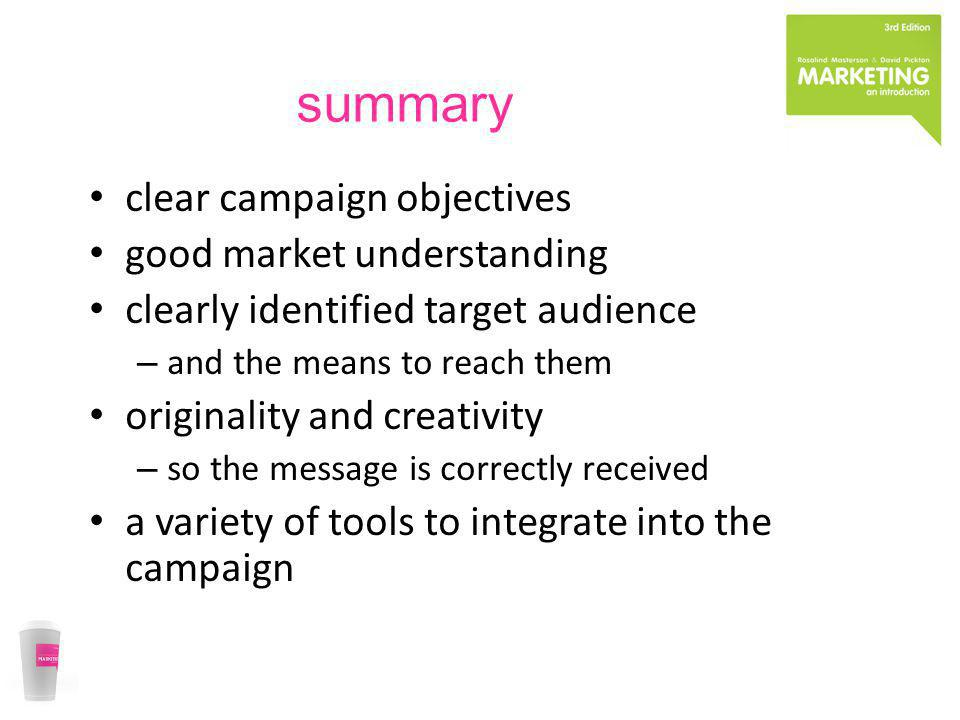 summary clear campaign objectives good market understanding