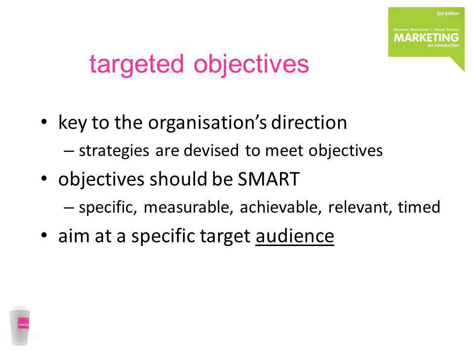 targeted objectives key to the organisation's direction