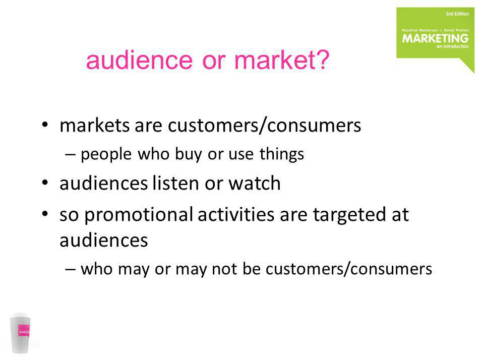 audience or market markets are customers/consumers