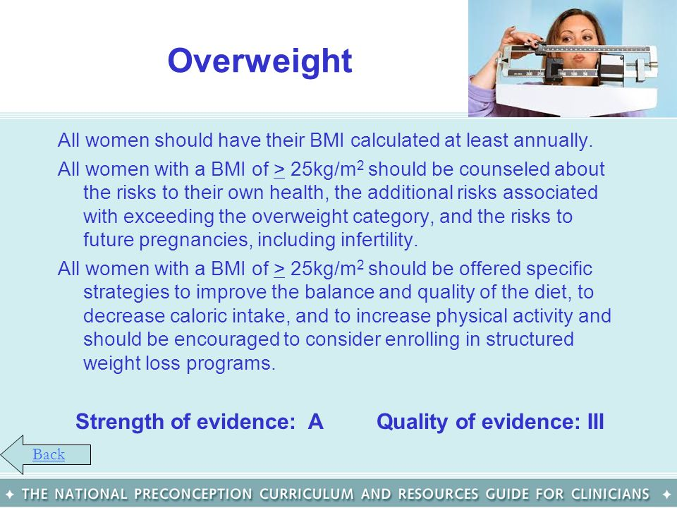Overweight Strength of evidence: A Quality of evidence: III