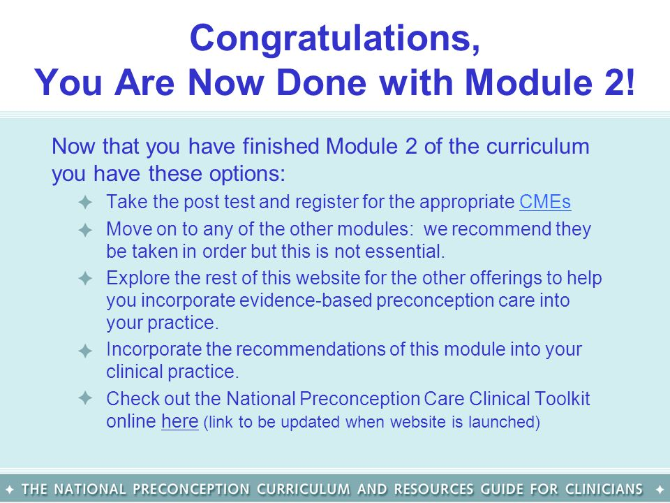 Congratulations, You Are Now Done with Module 2!