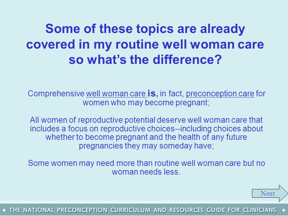 Some of these topics are already covered in my routine well woman care so what's the difference