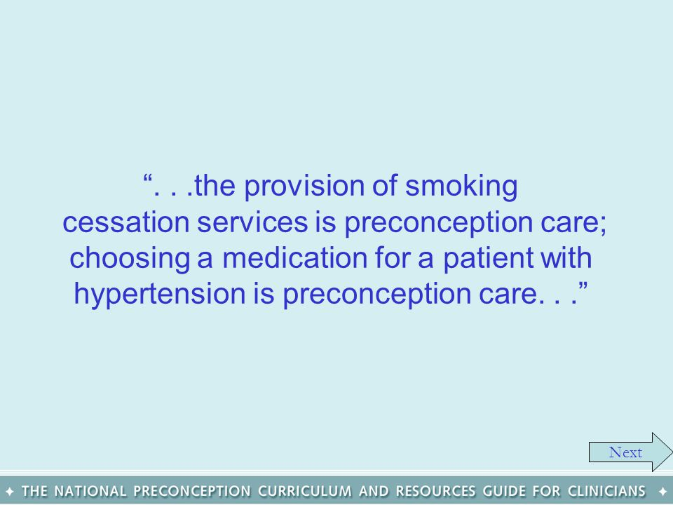 . . .the provision of smoking cessation services is preconception care;