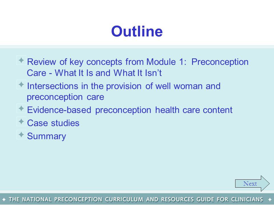 Outline Review of key concepts from Module 1: Preconception Care - What It Is and What It Isn't.