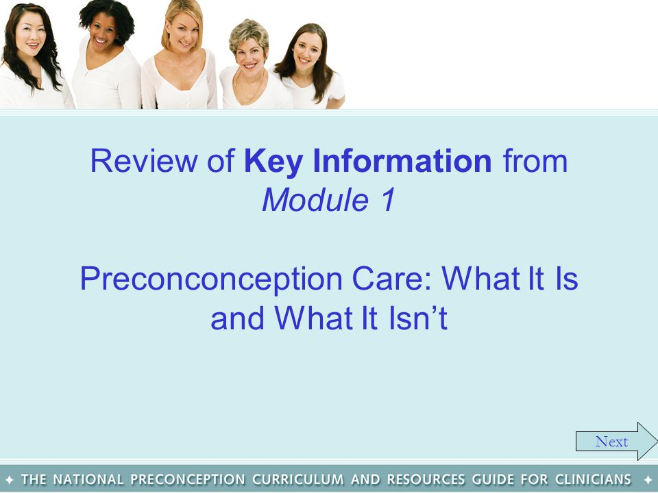 Review of Key Information from Module 1 Preconconception Care: What It Is and What It Isn't
