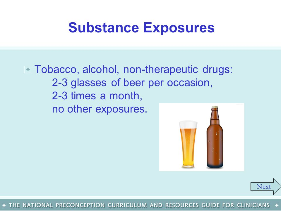 Substance Exposures Tobacco, alcohol, non-therapeutic drugs: