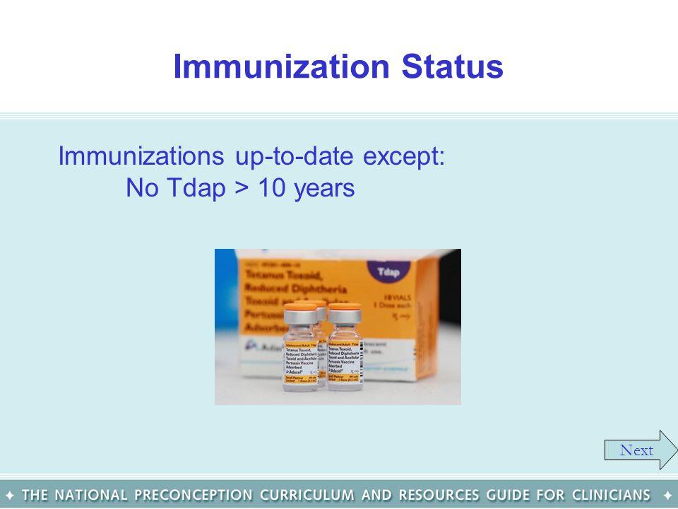 Immunization Status Immunizations up-to-date except: