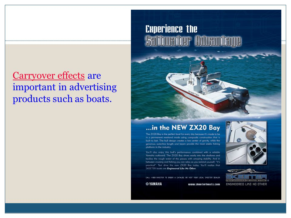 Carryover effects are important in advertising products such as boats.