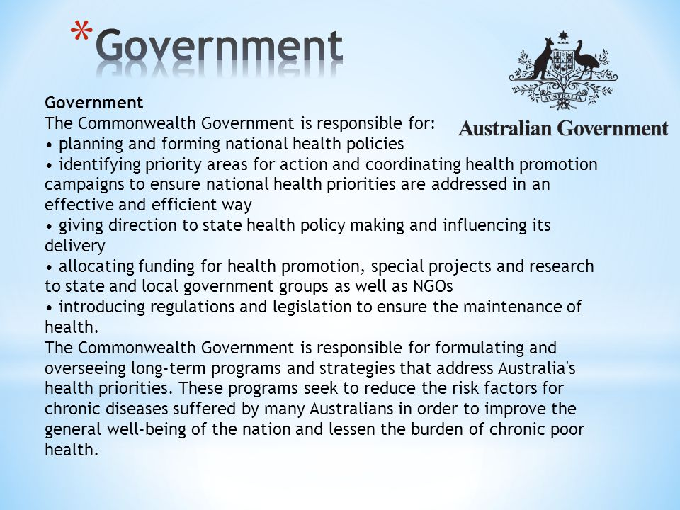 Government Government The Commonwealth Government is responsible for: