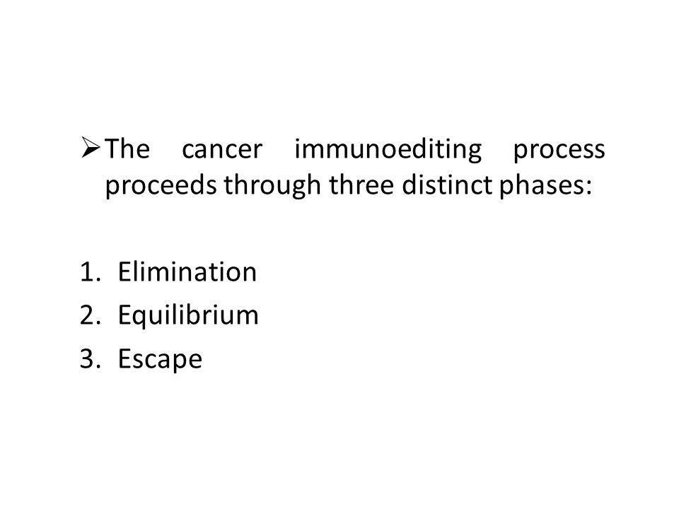 The cancer immunoediting process proceeds through three distinct phases: