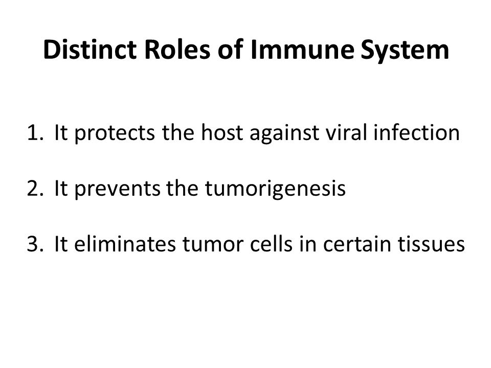 Distinct Roles of Immune System