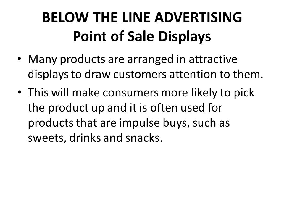 BELOW THE LINE ADVERTISING Point of Sale Displays