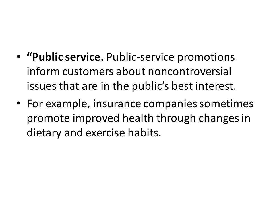 Public service. Public-service promotions inform customers about noncontroversial issues that are in the public's best interest.