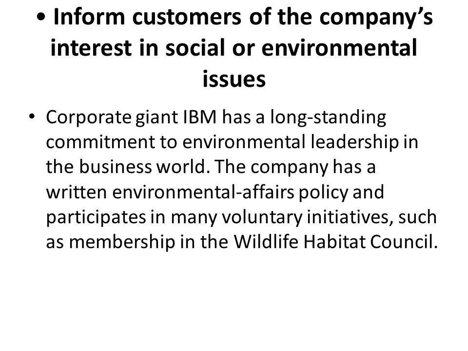 • Inform customers of the company's interest in social or environmental issues