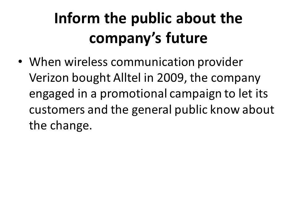 Inform the public about the company's future