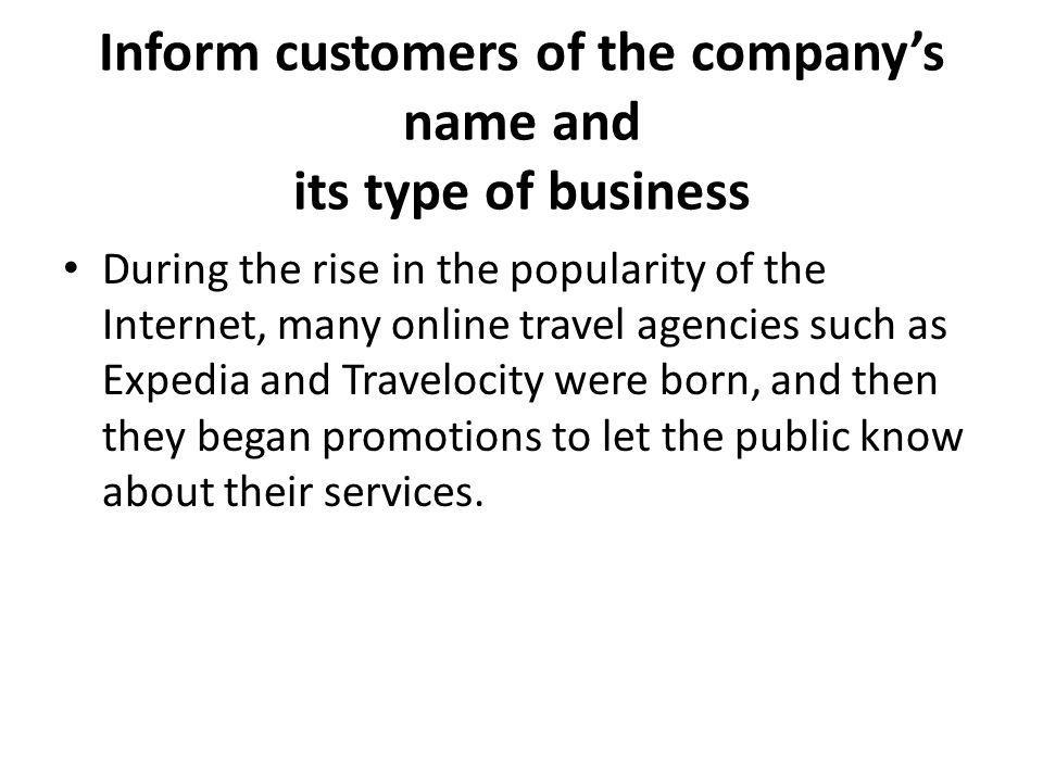 Inform customers of the company's name and its type of business