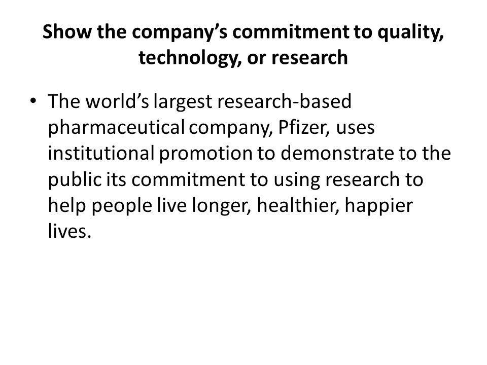 Show the company's commitment to quality, technology, or research