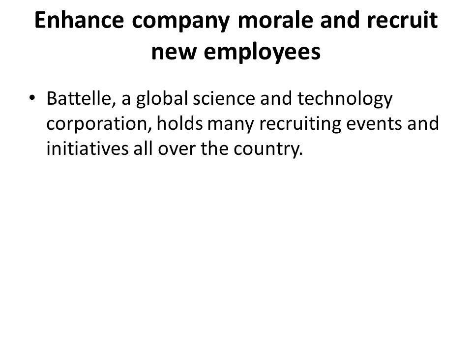 Enhance company morale and recruit new employees