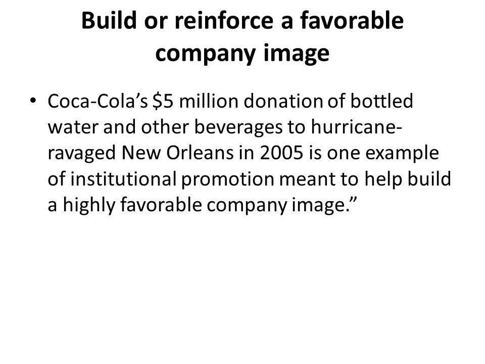 Build or reinforce a favorable company image