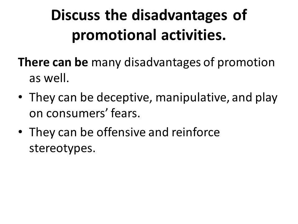 Discuss the disadvantages of promotional activities.