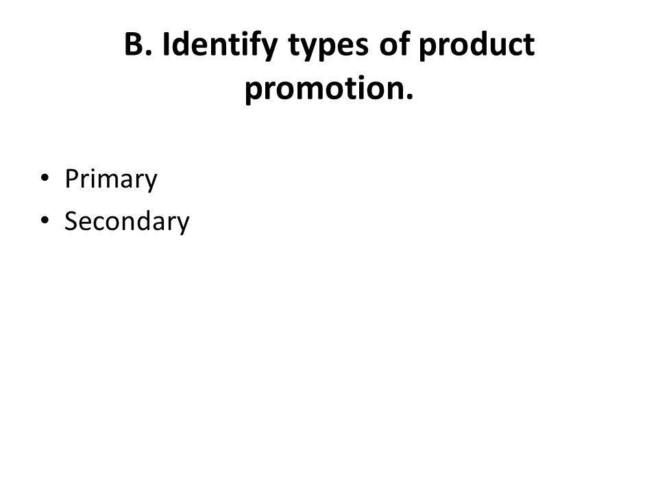 B. Identify types of product promotion.