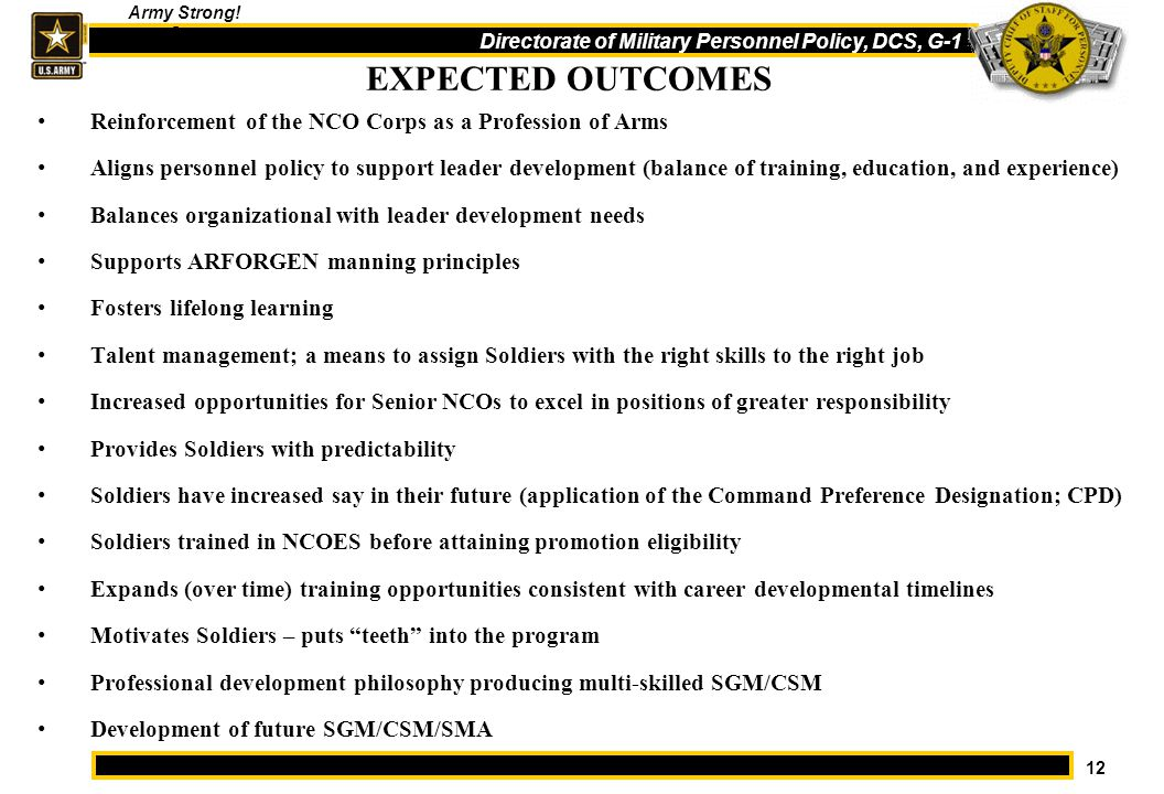 EXPECTED OUTCOMES Reinforcement of the NCO Corps as a Profession of Arms.