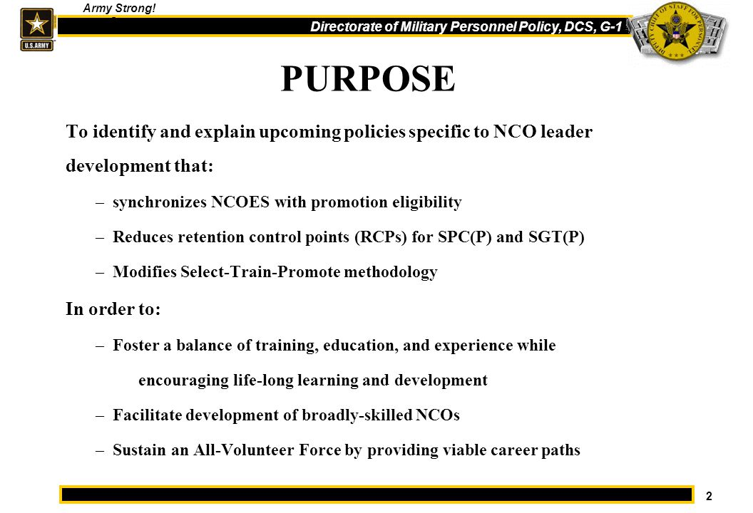 PURPOSE To identify and explain upcoming policies specific to NCO leader development that: synchronizes NCOES with promotion eligibility.