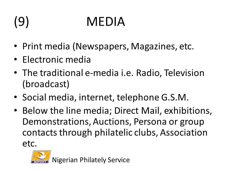 (9) MEDIA Print media (Newspapers, Magazines, etc. Electronic media