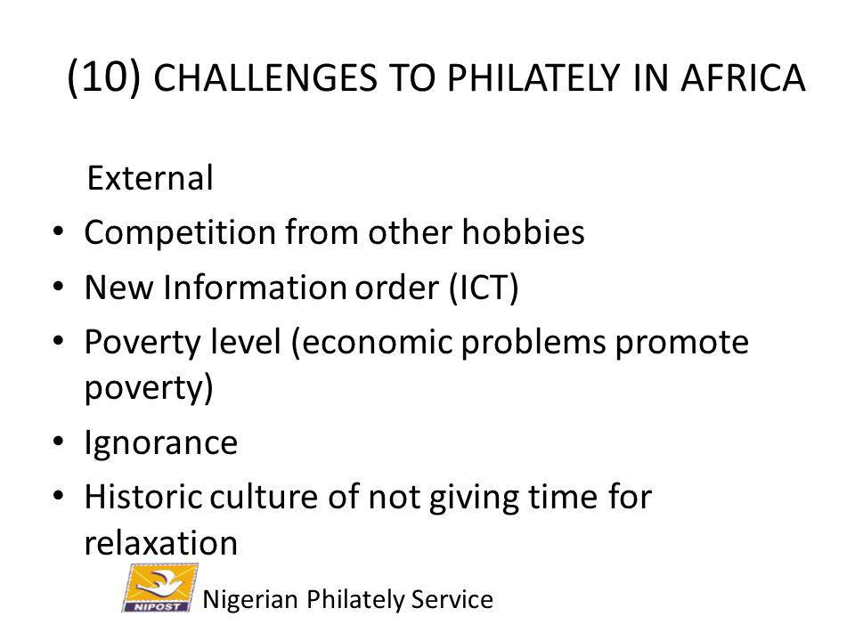 (10) CHALLENGES TO PHILATELY IN AFRICA