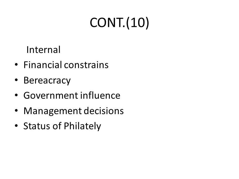 CONT.(10) Internal Financial constrains Bereacracy