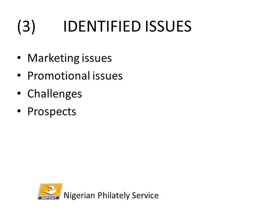 (3) IDENTIFIED ISSUES Marketing issues Promotional issues Challenges