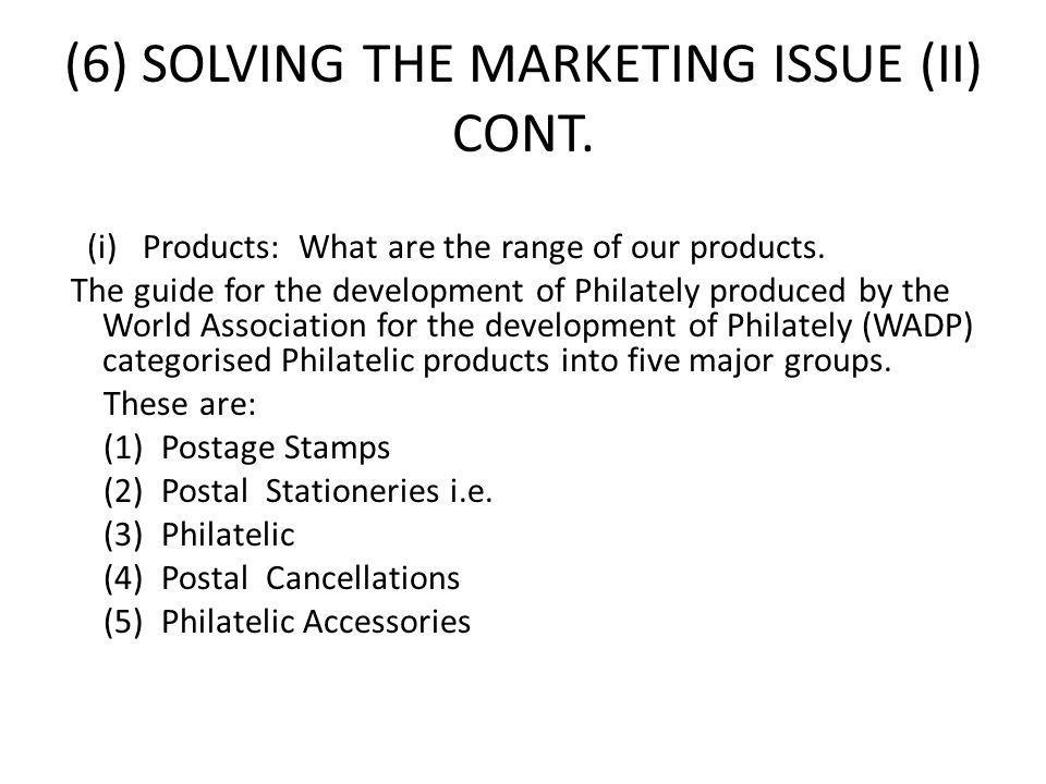 (6) SOLVING THE MARKETING ISSUE (II) CONT.