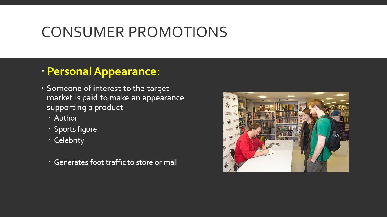 Consumer Promotions Personal Appearance: